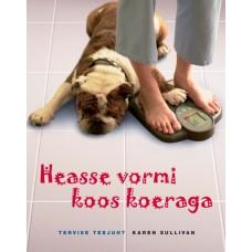 """Raamat """"Heasse vormi koos koeraga"""""""