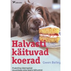 """Raamat """"Halvasti käituvad koerad"""""""